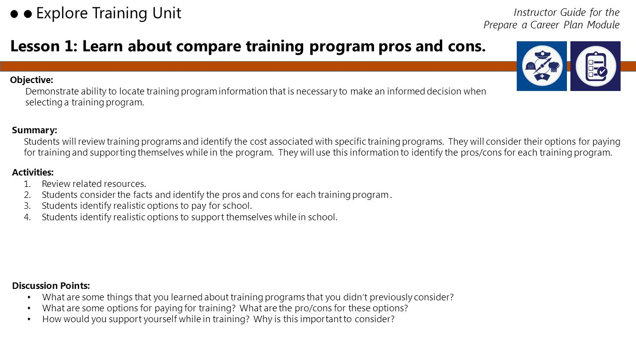Lesson 1: Learn about compare training program pros and cons. Objective: Demonstrate ability to locate training program information that is necessary