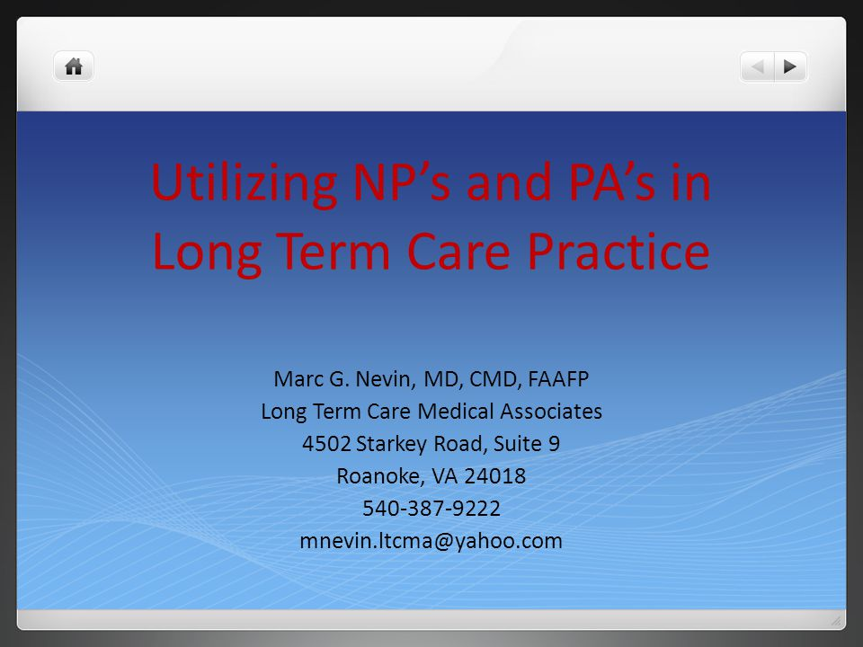 Utilizing NP's and PA's in Long Term Care Practice Marc G.