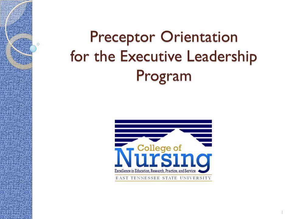 Preceptor Orientation for the Executive Leadership Program 1