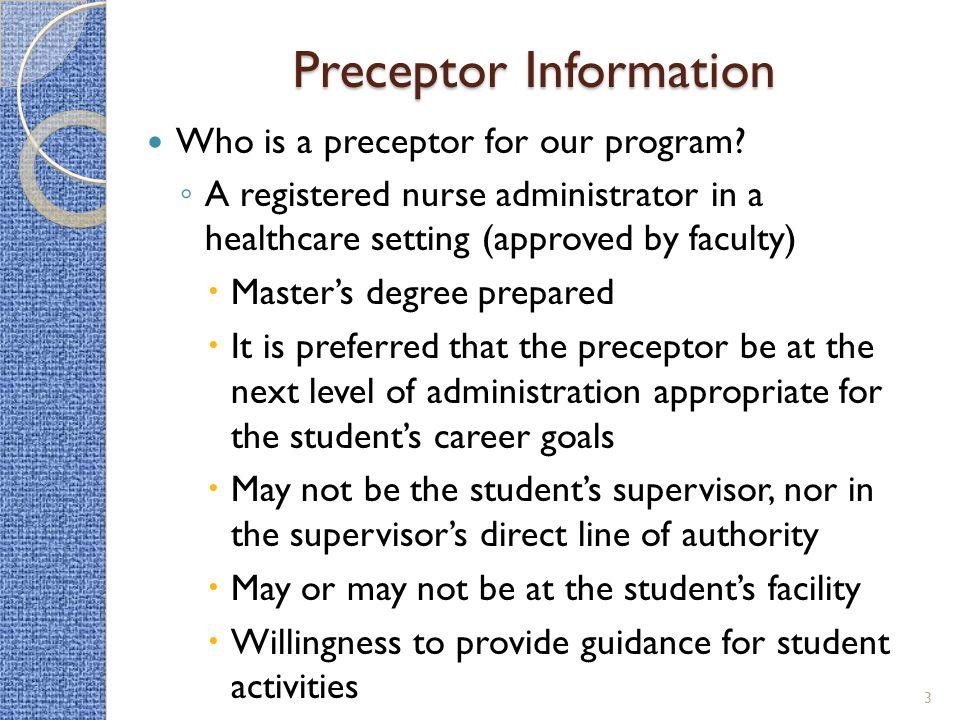 Preceptor Information Who is a preceptor for our program.