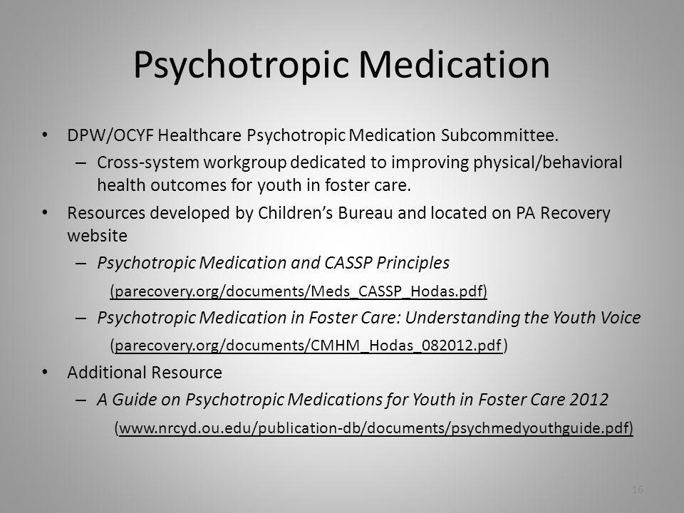 Psychotropic Medication DPW/OCYF Healthcare Psychotropic Medication Subcommittee.