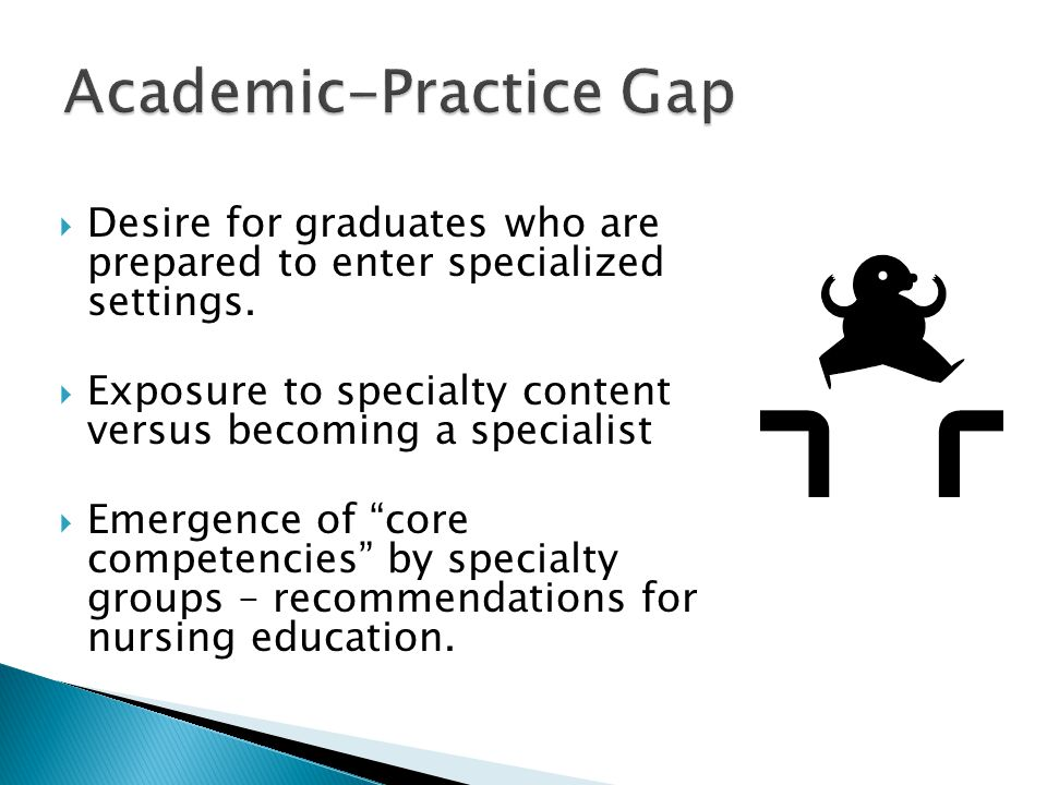 " Desire for graduates who are prepared to enter specialized settings.  Exposure to specialty content versus becoming a specialist  Emergence of ""co"
