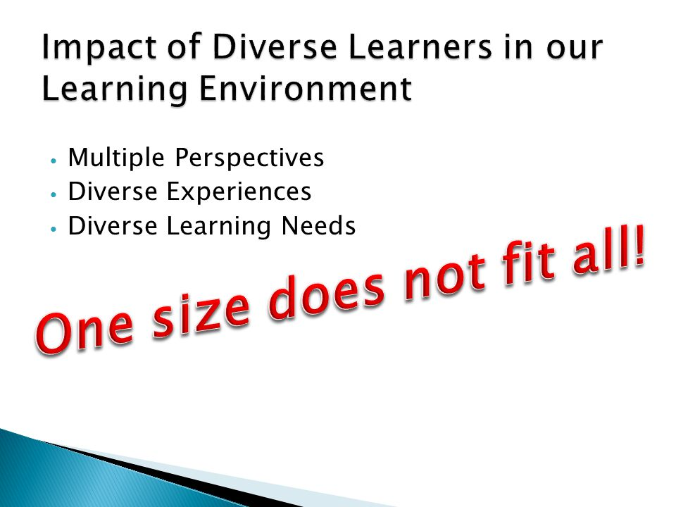 Multiple Perspectives Diverse Experiences Diverse Learning Needs