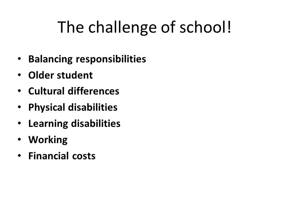 The challenge of school.