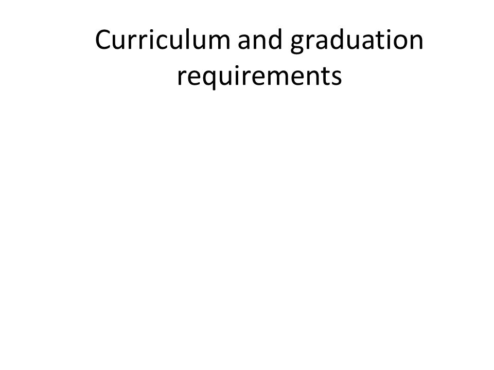 Curriculum and graduation requirements
