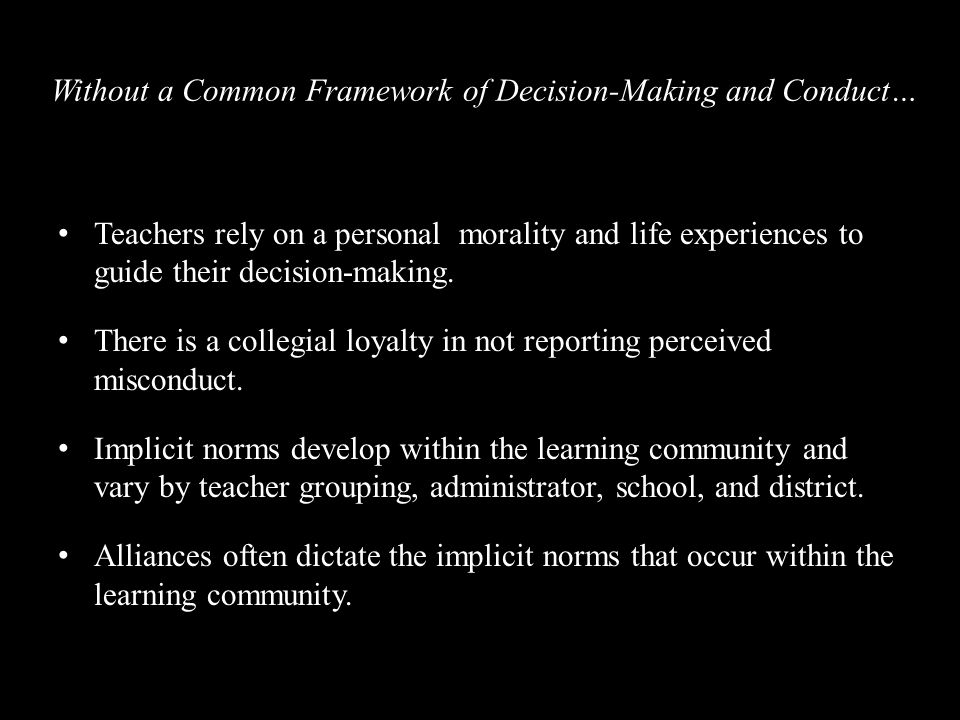 Teachers rely on a personal morality and life experiences to guide their decision-making.