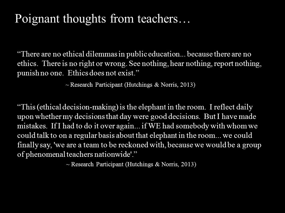 Poignant thoughts from teachers… There are no ethical dilemmas in public education...