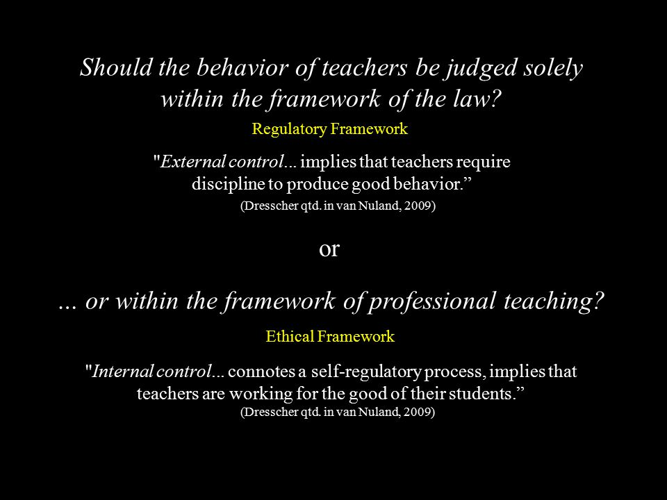 Should the behavior of teachers be judged solely within the framework of the law.