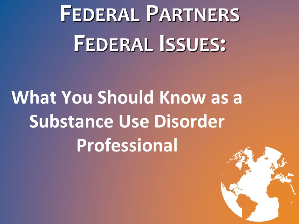 DC Impact Statement What goes on in Washington, DC as it relates to substance use disorder and the workforce often trickles down to every state and impacts what and how you provide treatment and prevention services.