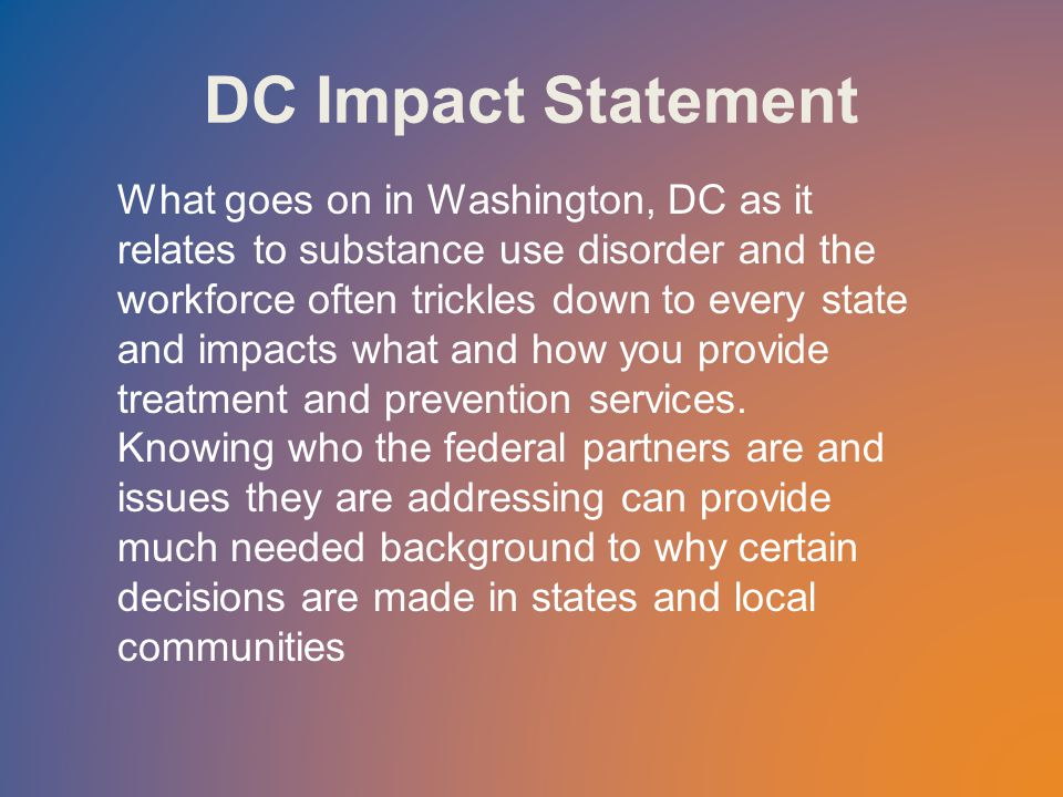 Workforce Characteristics White, female, over age 45 29% of direct staff is in recovery 36% master's degree; 24% bachelor's degree Median annual wage/2012 = $38,520 DOL expects a 31% growth for substance use disorder counselors between 2012- 2022