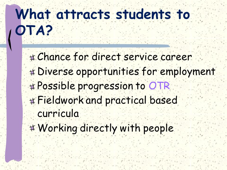 What attracts students to OTA.