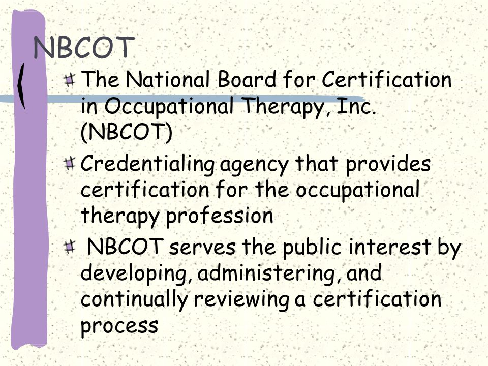 NBCOT The National Board for Certification in Occupational Therapy, Inc.