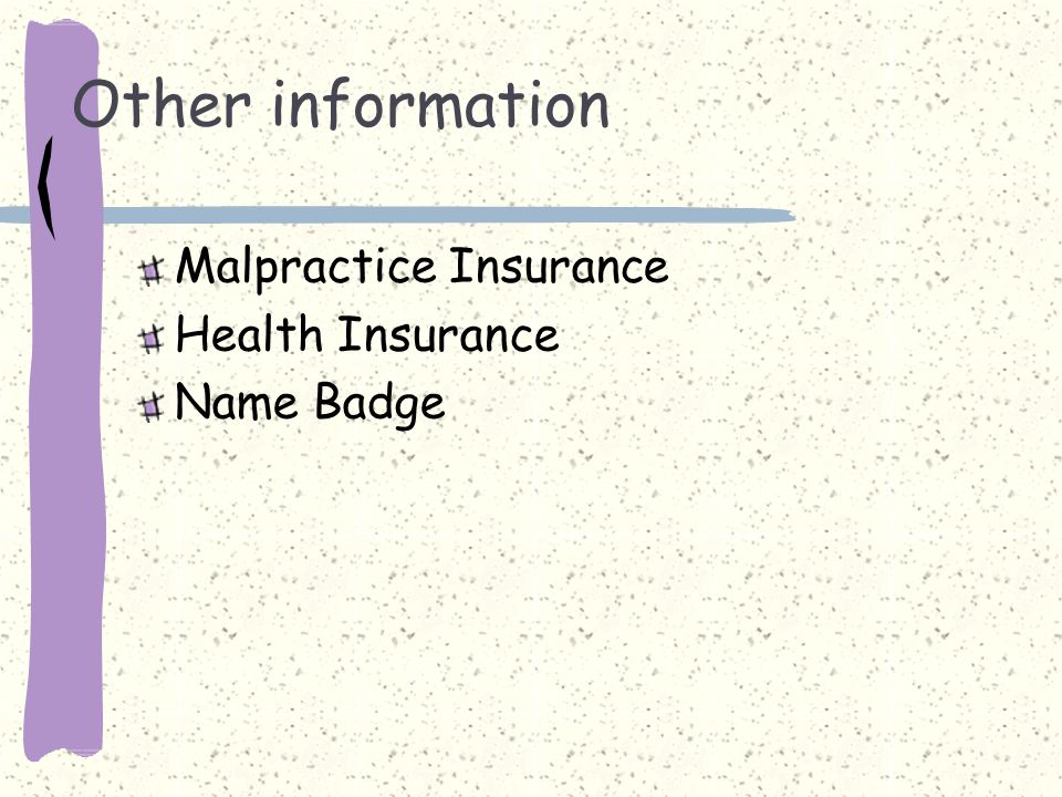 Other information Malpractice Insurance Health Insurance Name Badge