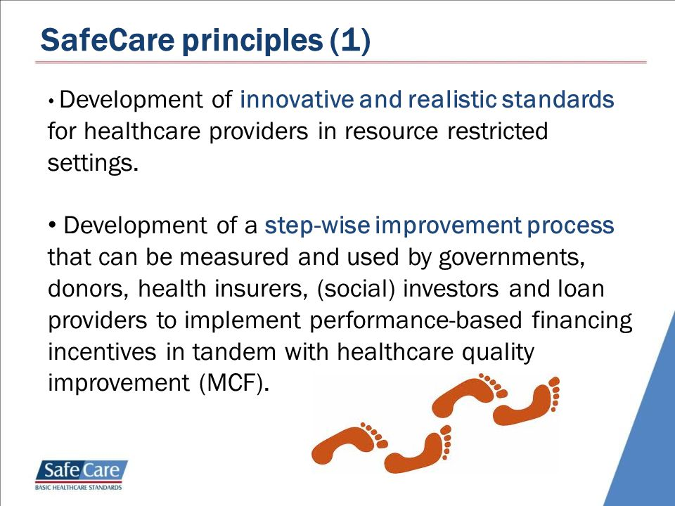 SafeCare principles (1) Development of innovative and realistic standards for healthcare providers in resource restricted settings.