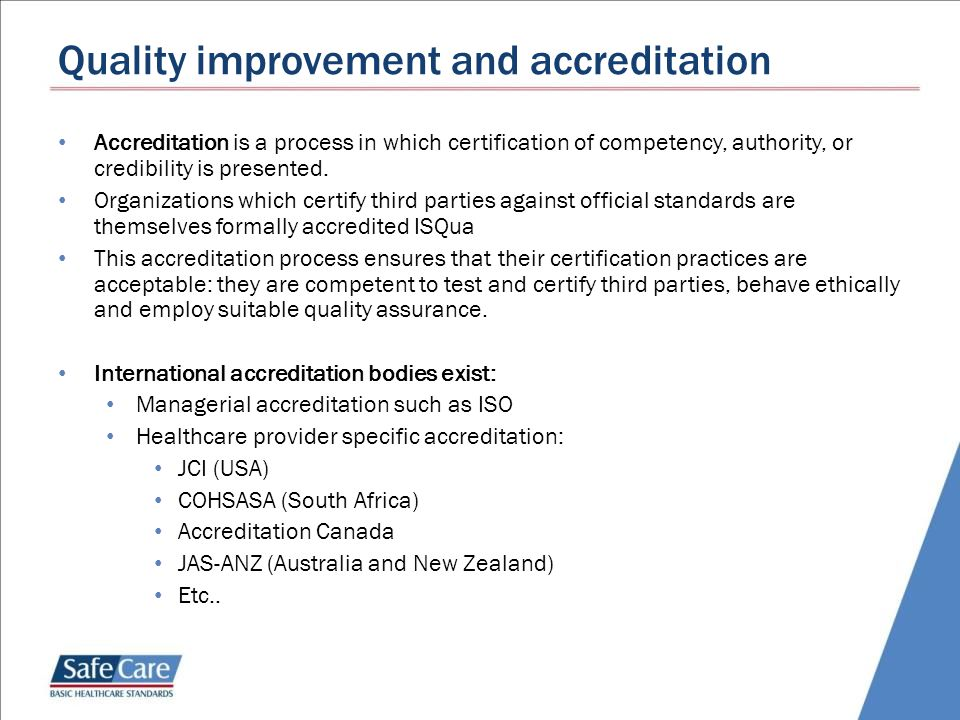 Quality improvement and accreditation Accreditation is a process in which certification of competency, authority, or credibility is presented. Organiz
