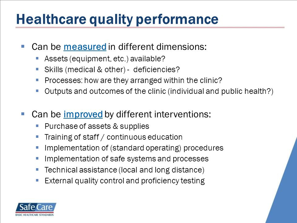 Healthcare quality performance  Can be measured in different dimensions:  Assets (equipment, etc.) available.