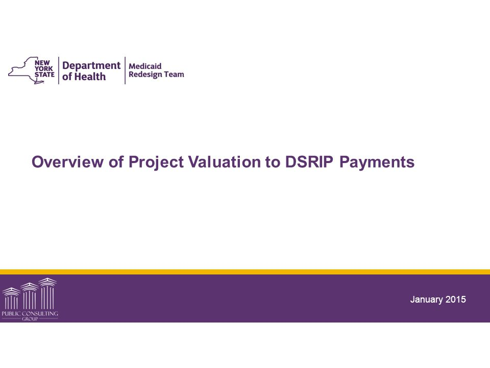 Overview of Project Valuation to DSRIP Payments January 2015