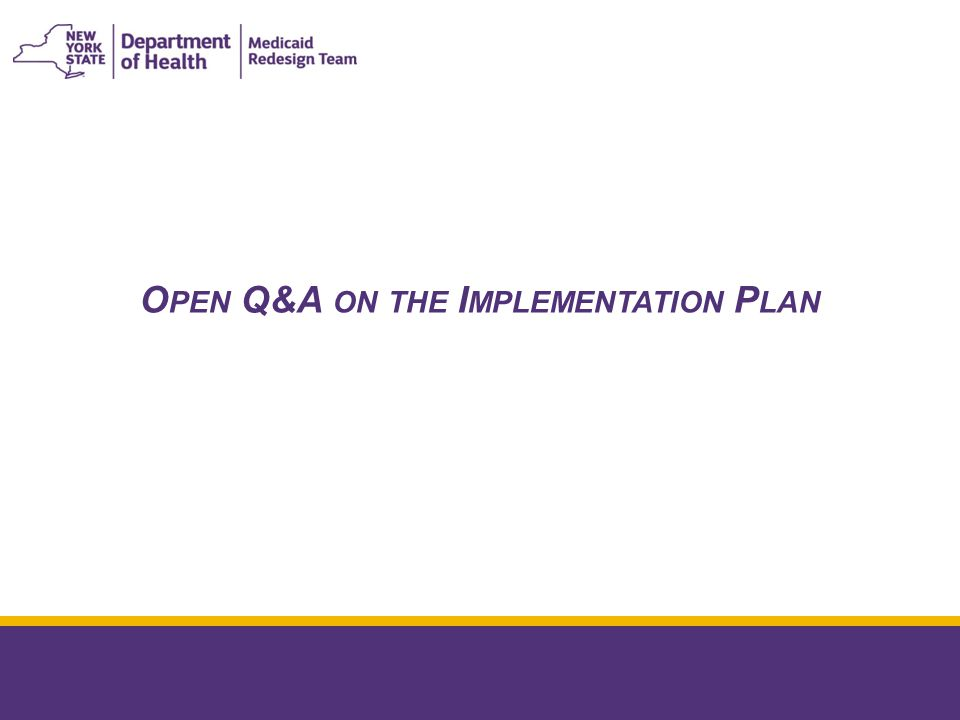 O PEN Q&A ON THE I MPLEMENTATION P LAN January 8, 2015