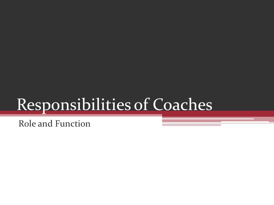 Responsibilities of Coaches Role and Function