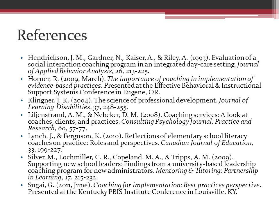 References Hendrickson, J. M., Gardner, N., Kaiser, A., & Riley, A.