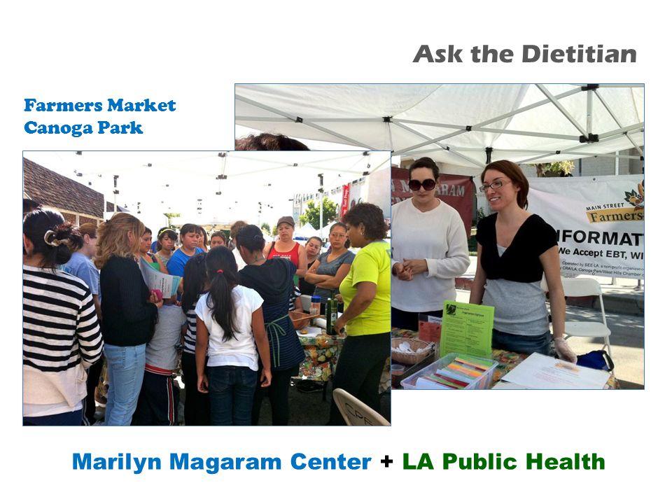 Farmers Market Canoga Park Marilyn Magaram Center + LA Public Health Ask the Dietitian