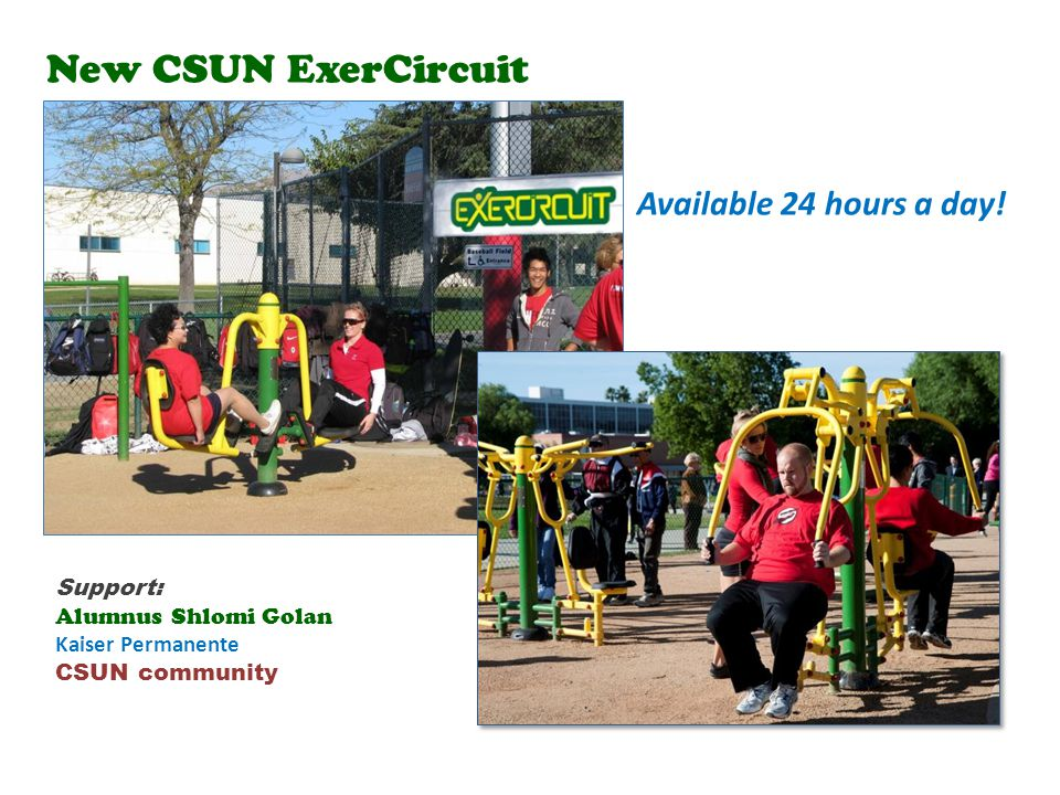 New CSUN ExerCircuit Available 24 hours a day.