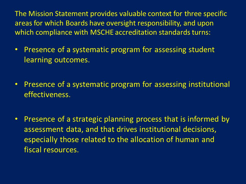 The Mission Statement provides valuable context for three specific areas for which Boards have oversight responsibility, and upon which compliance wit