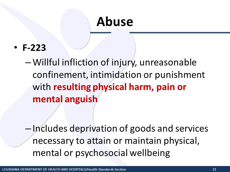 Abuse F-223 – Willful infliction of injury, unreasonable confinement, intimidation or punishment with resulting physical harm, pain or mental anguish