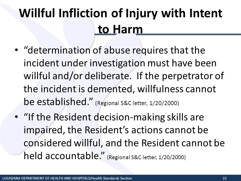 "Willful Infliction of Injury with Intent to Harm ""determination of abuse requires that the incident under investigation must have been willful and/or"