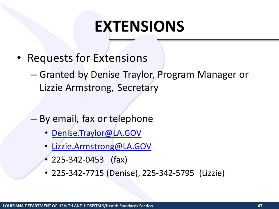 EXTENSIONS Requests for Extensions – Granted by Denise Traylor, Program Manager or Lizzie Armstrong, Secretary – By email, fax or telephone Denise.Tra