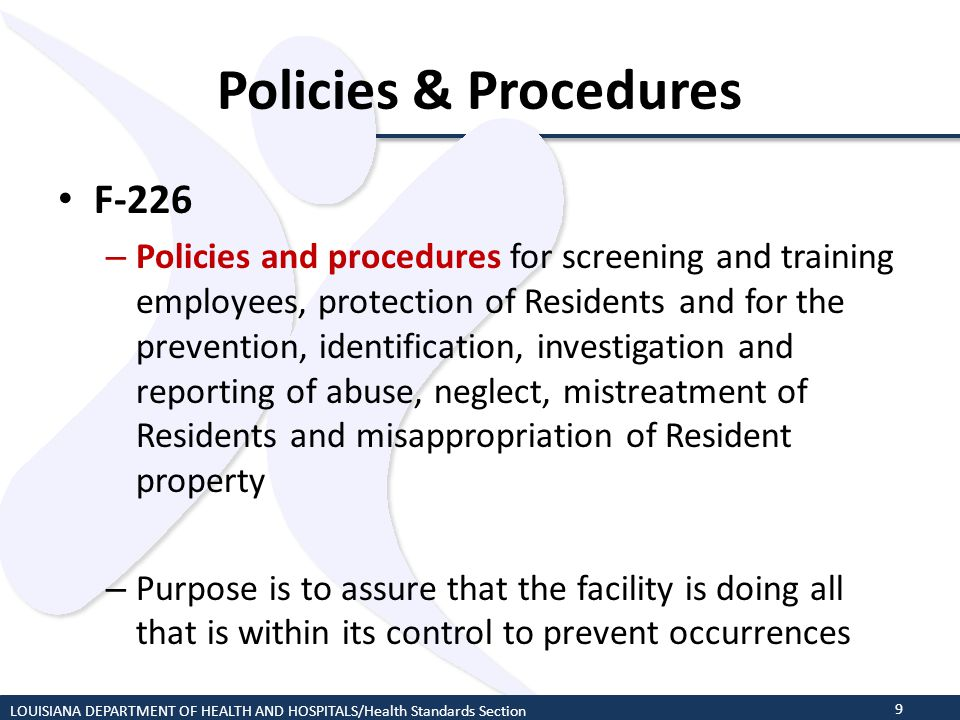 Policies & Procedures F-226 – Policies and procedures for screening and training employees, protection of Residents and for the prevention, identifica