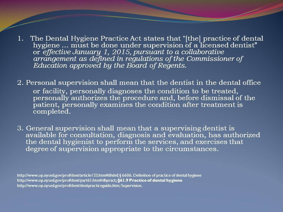 1. The Dental Hygiene Practice Act states that