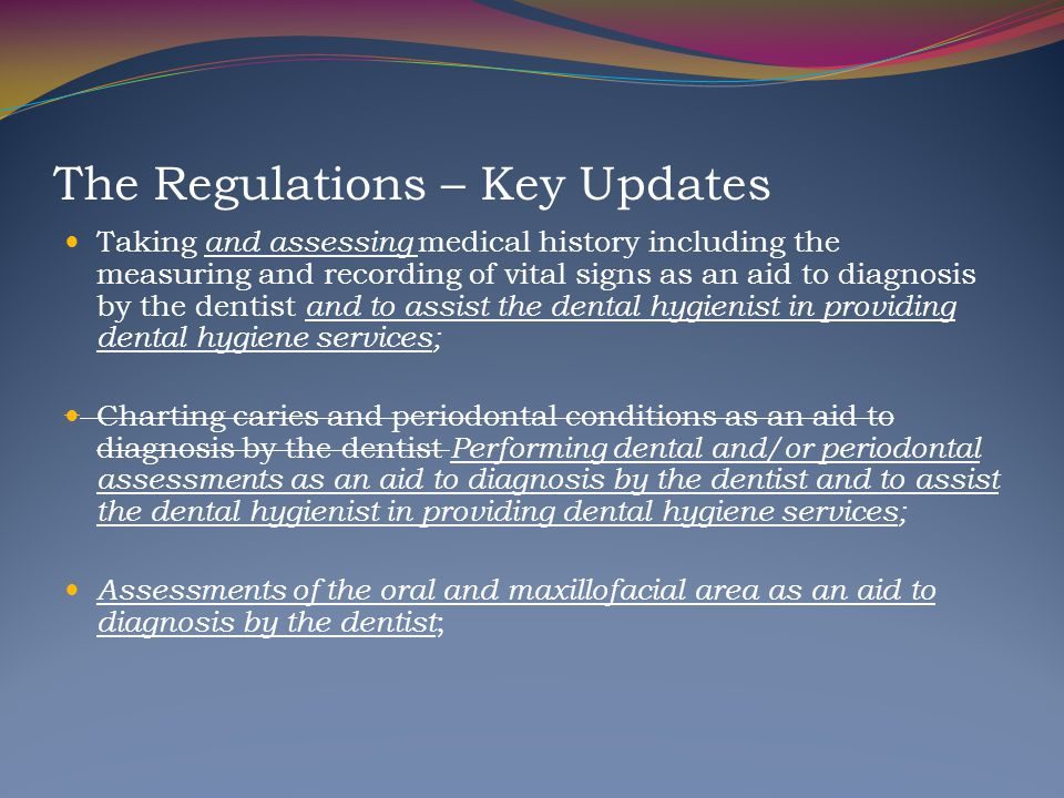 The Regulations – Key Updates Taking and assessing medical history including the measuring and recording of vital signs as an aid to diagnosis by the