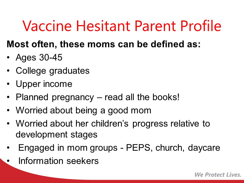 Vaccine Hesitant Parents Profile WebMD is the most used and influential website, followed by CDC, AAP, Mayo Clinic, and blogs by other parents Listens to NPR, watches Oprah, reads parenting magazines, follows the mommyblogs, etc.