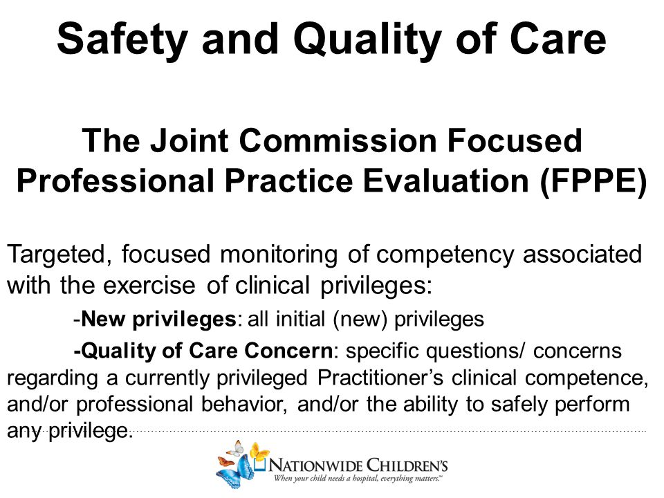 ………………..…………………………………………………………………………………………………………………………………….. Safety and Quality of Care The Joint Commission Focused Professional Practice Evaluation