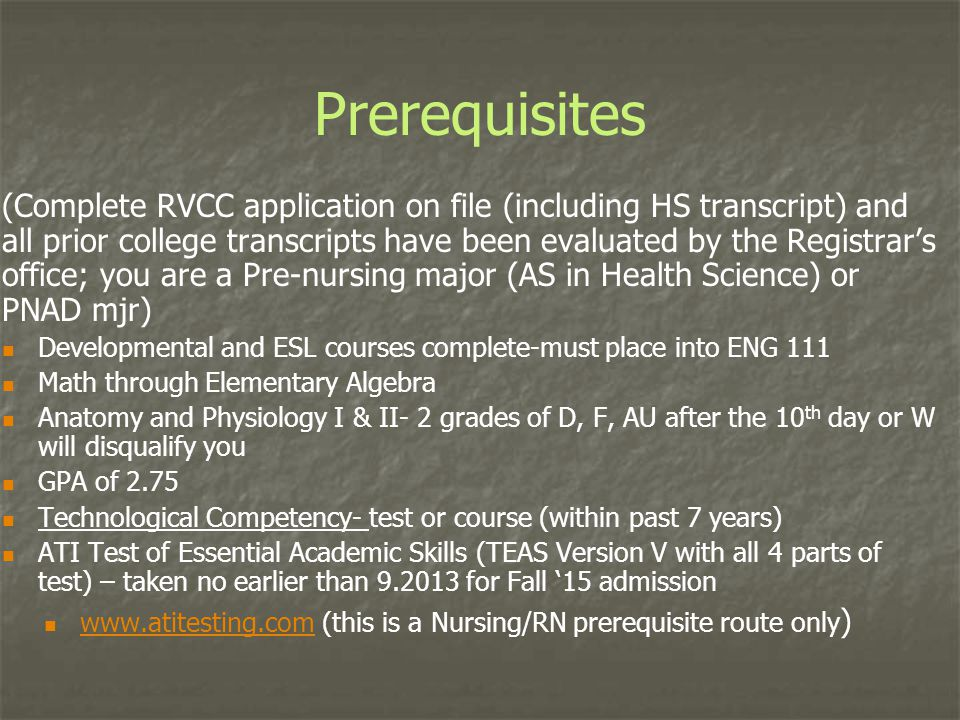 Prerequisites (Complete RVCC application on file (including HS transcript) and all prior college transcripts have been evaluated by the Registrar's of