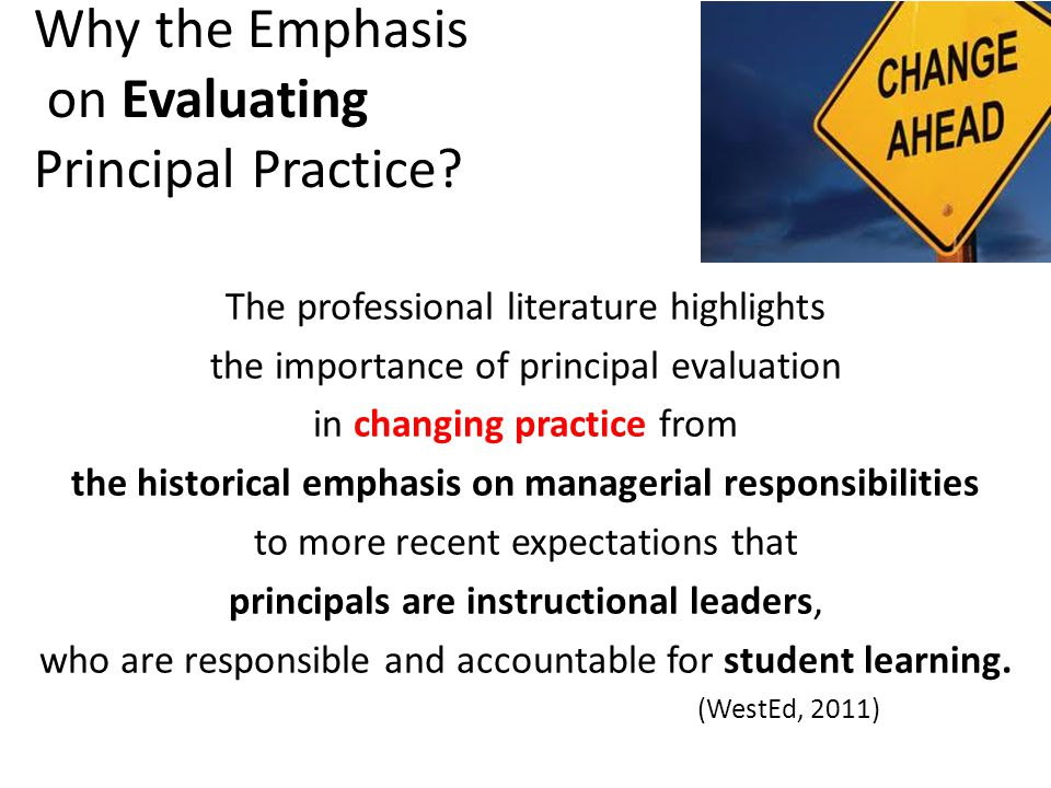 Why the Emphasis on Evaluating Principal Practice.
