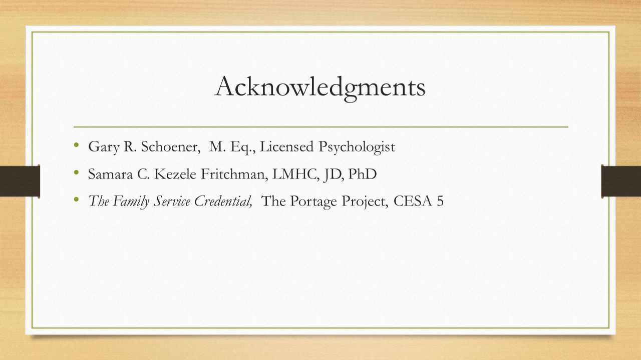 Acknowledgments Gary R. Schoener, M. Eq., Licensed Psychologist Samara C.
