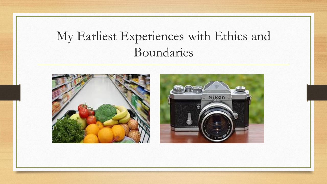 My Earliest Experiences with Ethics and Boundaries
