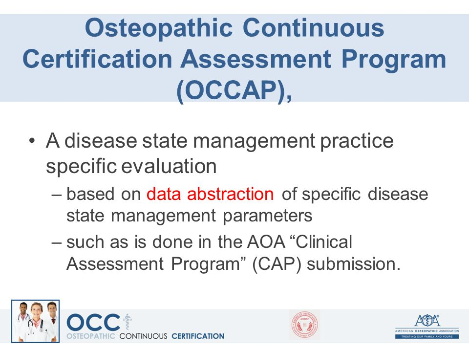 Osteopathic Continuous Certification Assessment Program (OCCAP), A disease state management practice specific evaluation –based on data abstraction of