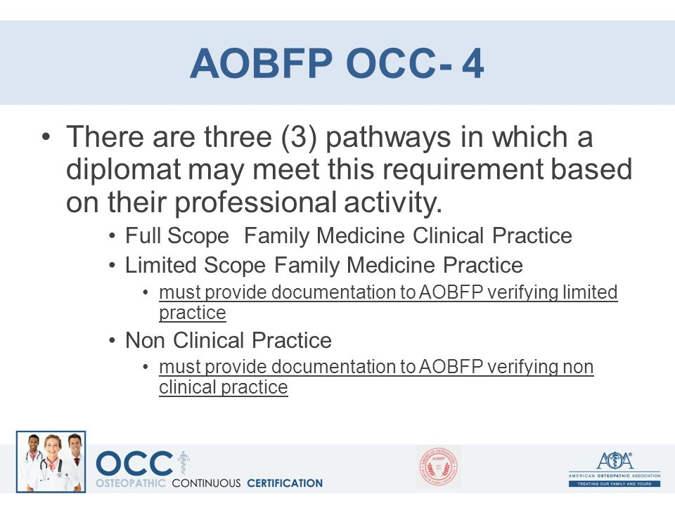 AOBFP OCC- 4 There are three (3) pathways in which a diplomat may meet this requirement based on their professional activity. Full Scope Family Medici