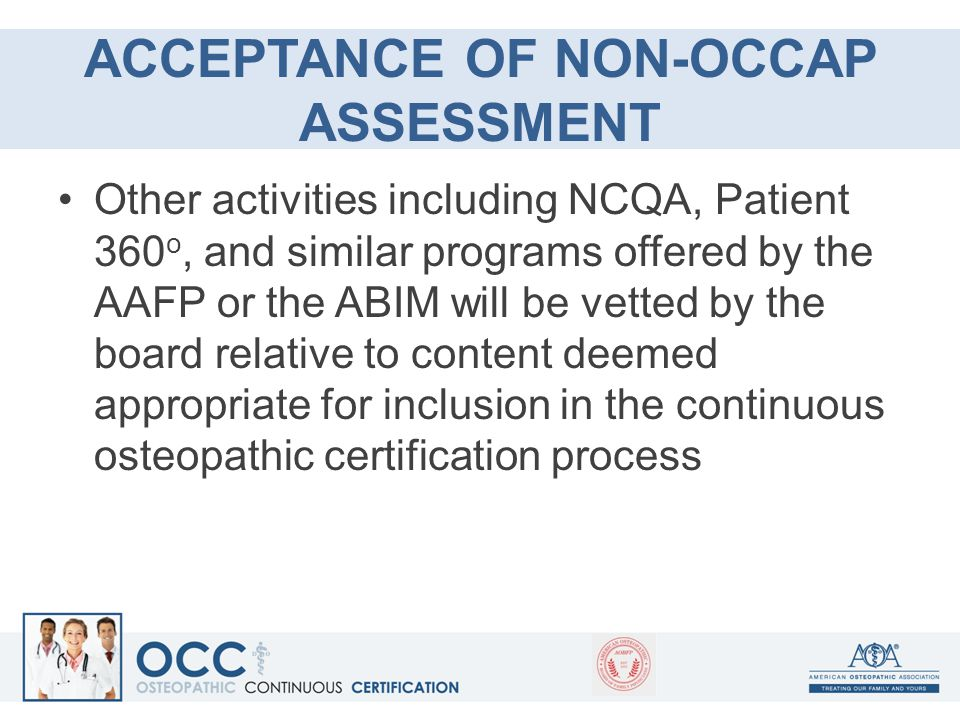 ACCEPTANCE OF NON-OCCAP ASSESSMENT Other activities including NCQA, Patient 360 o, and similar programs offered by the AAFP or the ABIM will be vetted