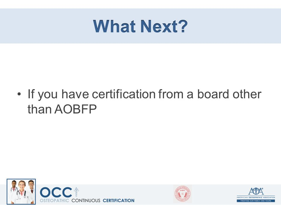 If you have certification from a board other than AOBFP