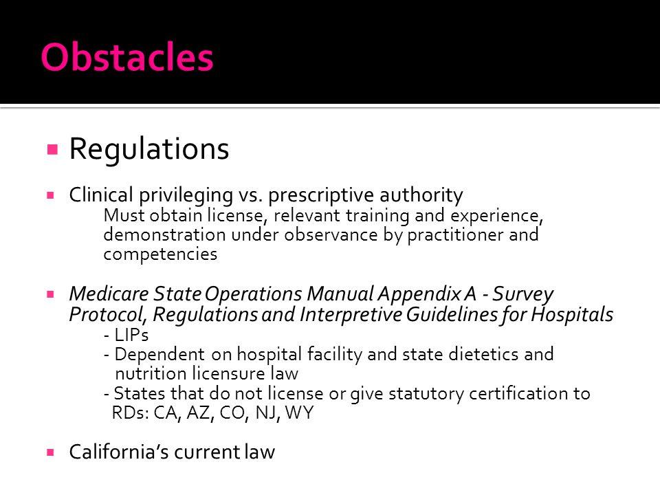  Regulations  Clinical privileging vs.