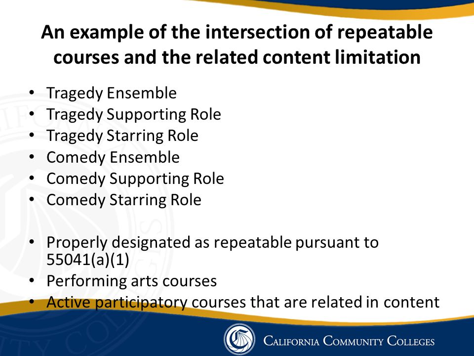 An example of the intersection of repeatable courses and the related content limitation Tragedy Ensemble Tragedy Supporting Role Tragedy Starring Role