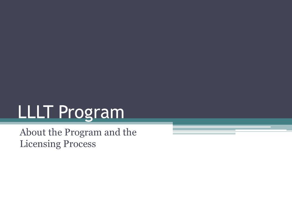 LLLT Program About the Program and the Licensing Process