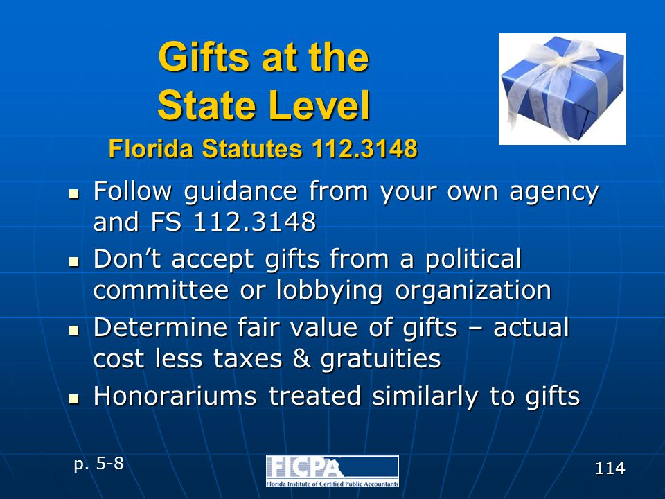 114 Follow guidance from your own agency and FS 112.3148 Follow guidance from your own agency and FS 112.3148 Don't accept gifts from a political comm