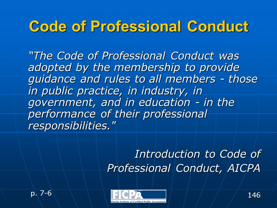 "146 Code of Professional Conduct ""The Code of Professional Conduct was adopted by the membership to provide guidance and rules to all members - those"