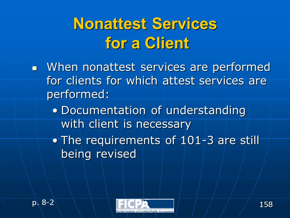 158 Nonattest Services for a Client When nonattest services are performed for clients for which attest services are performed: When nonattest services