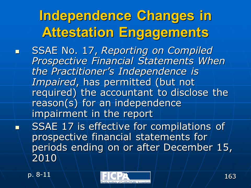 163 Independence Changes in Attestation Engagements SSAE No. 17, Reporting on Compiled Prospective Financial Statements When the Practitioner's Indepe